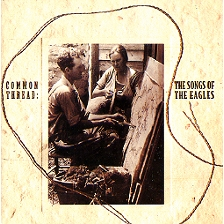 Common Thread: The Songs Of The Eagles 앨범