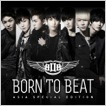 Born TO Beat (Asia Special Edition) 앨범